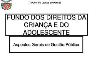 FUNDO DOS DIREITOS DA CRIANÇA E DO ADOLESCENTE