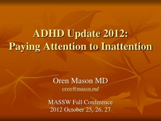 ADHD Update 2012: Paying Attention to Inattention