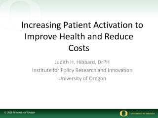 Increasing Patient Activation to Improve Health and Reduce Costs