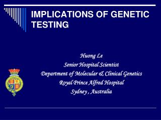 IMPLICATIONS OF GENETIC TESTING