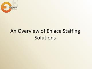 An Overview of Enlace Staffing Solutions