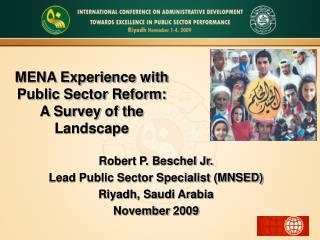 Robert P. Beschel Jr. Lead Public Sector Specialist (MNSED) Riyadh, Saudi Arabia November 2009