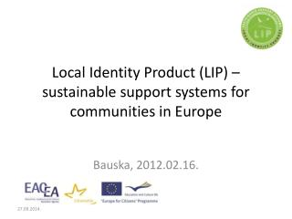 Local Identity Product (LIP) – sustainable support systems for communities in Europe