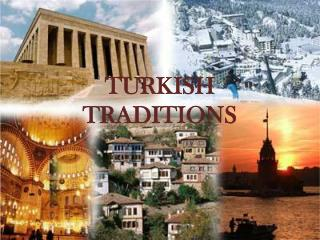 TURKISH TRADITIONS