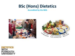 BSc ( Hons )  Dietetics Accredited  by the BDA