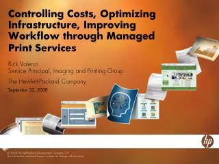 Controlling Costs, Optimizing Infrastructure, Improving Workflow through Managed Print Services