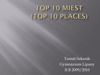 TOP 10 miest (TOP 10 PLACES)