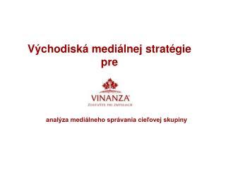 Východiská mediálnej stratégie  pre