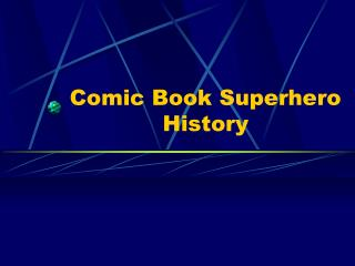 Comic Book Superhero History