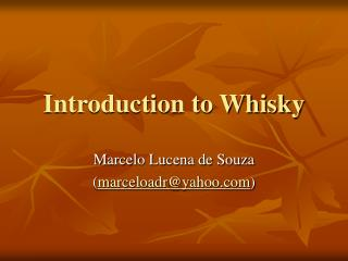 Introduction to Whisky
