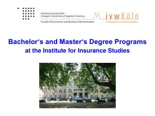 Bachelor's and Master's Degree Programs at the Institute for Insurance Studies