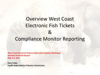 Overview West Coast Electronic  Fish Tickets & Compliance Monitor Reporting