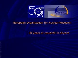 European Organization for Nuclear Research