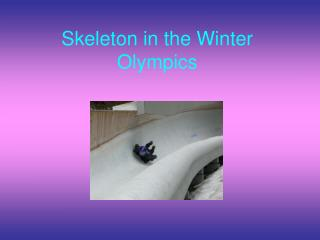 Skeleton in the Winter Olympics