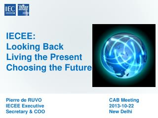 IECEE: Looking Back Living  the  Present  Choosing the Future