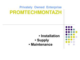 Privately  Owned  Enterprise PROMTECHMONTAZH
