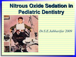 Nitrous Oxide Sedation in Pediatric Dentistry