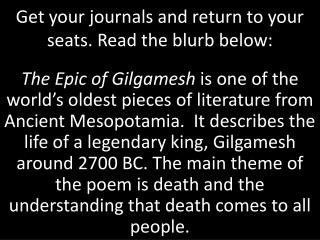Get your journals and return to your seats. Read the blurb below: