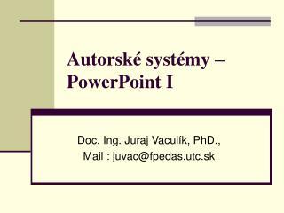 Autorské systémy –  PowerPoint I