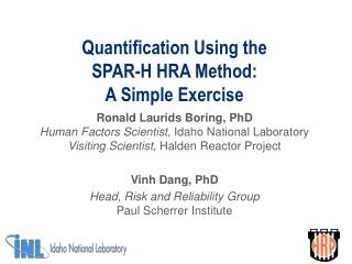 Quantification Using the  SPAR-H HRA Method: A Simple Exercise