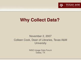 Why Collect Data?
