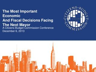 The Most Important Economic And Fiscal Decisions Facing The Next Mayor