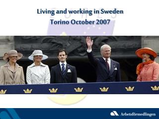 Living and working in Sweden Torino October 2007