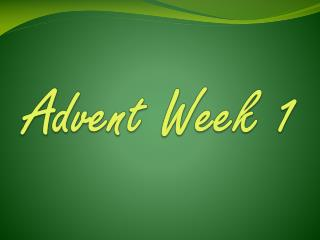 Advent Week 1