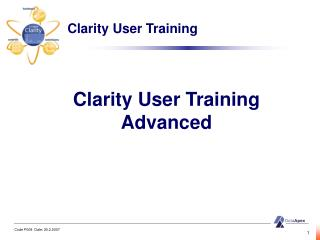 Clarity  User Training Advanced