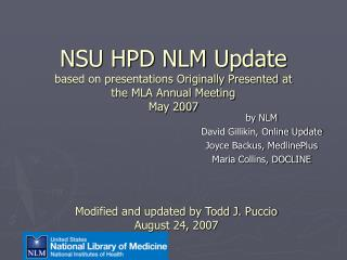 by NLM David Gillikin, Online Update  Joyce Backus, MedlinePlus Maria Collins, DOCLINE