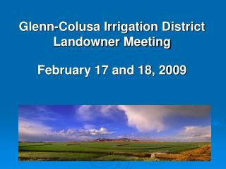Glenn-Colusa Irrigation District Landowner Meeting February 17 and 18, 2009