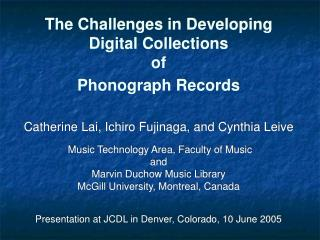 The Challenges in Developing Digital Collections  of  Phonograph Records