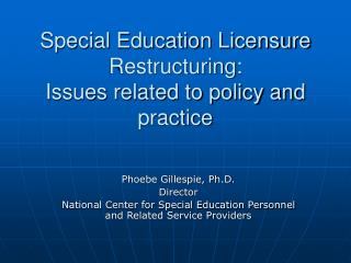 Special Education Licensure Restructuring:  Issues related to policy and practice