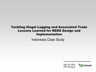 Tackling Illegal Logging and Associated Trade  Lessons Learned for REDD Design and Implementation