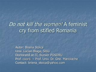 Do not kill the women!  A feminist cry from stifled Romania