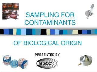 SAMPLING FOR CONTAMINANTS