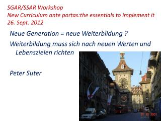 SGAR/SSAR Workshop New Curriculum ante portas: the essentials to implement it 26. Sept. 2012