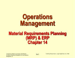 Operations Management Material Requirements Planning (MRP) & ERP  Chapter 14
