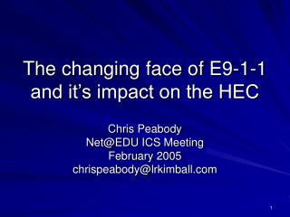 The changing face of E9-1-1 and it's impact on the HEC
