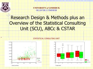 Research Design & Methods  plus an Overview of the Statistical Consulting Unit (SCU), ABCc & CSTAR