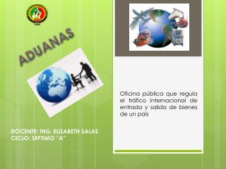 Oficina pública que regula el tráfico internacional de entrada y  salida de bienes  de un país