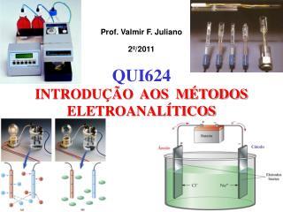 Prof. Valmir F. Juliano 2º/2011