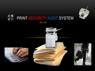 Print  Security Audit  System