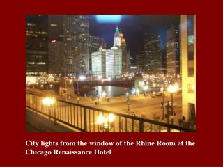 City lights from the window of the Rhine Room at the Chicago Renaissance Hotel