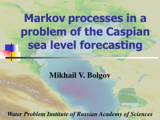 Markov processes in a problem of the Caspian sea level forecasting
