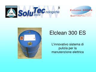 Elclean 300 ES L'innovativo sistema di pulizia per la manutenzione elettrica