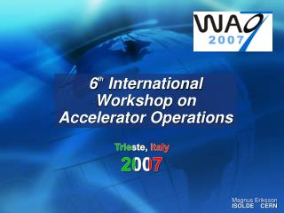 6 th  International Workshop on Accelerator Operations