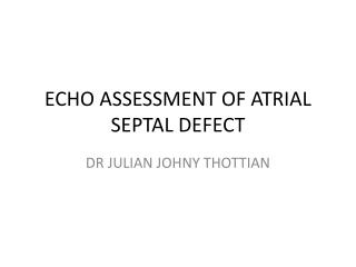 ECHO ASSESSMENT OF ATRIAL SEPTAL DEFECT