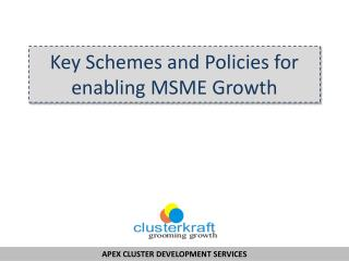Key Schemes and Policies for  enabling MSME Growth