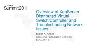 Overview of XenServer Distributed Virtual Switch/Controller and Troubleshooting Network Issues